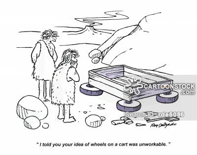 'I told you the idea of wheels on a cart was unworkable.'